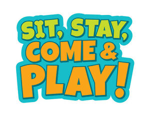 Sit, Stay, Come & Play - Registration for August session
