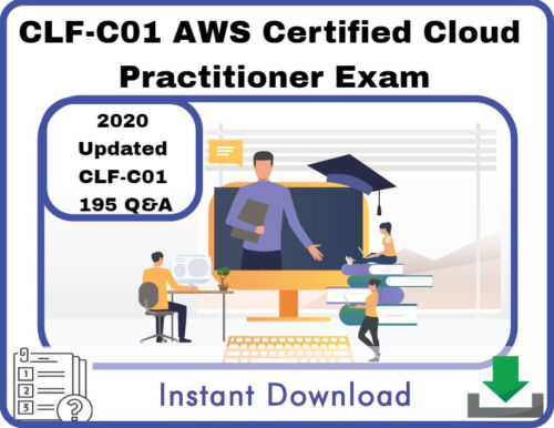 2020 Updated CLF-C01, AWS Certified Cloud Practitioner Exam, 195 Q&A