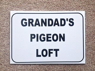 Grandad's pigeon loft.  Novelty Plastic Sign!  (NL-02)