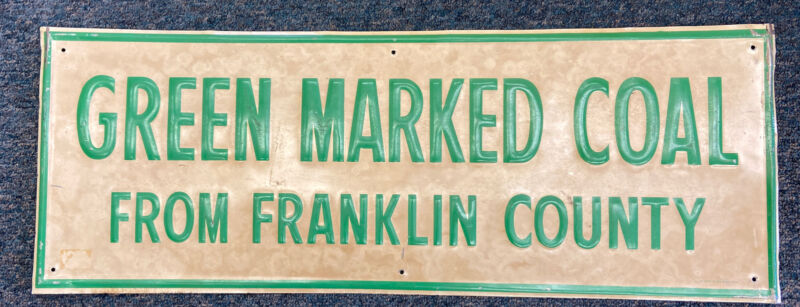 """Vintage Green Marked Coal From Franklin County Tin Metal Sign 23 1/2 x 8 3/4"""""""