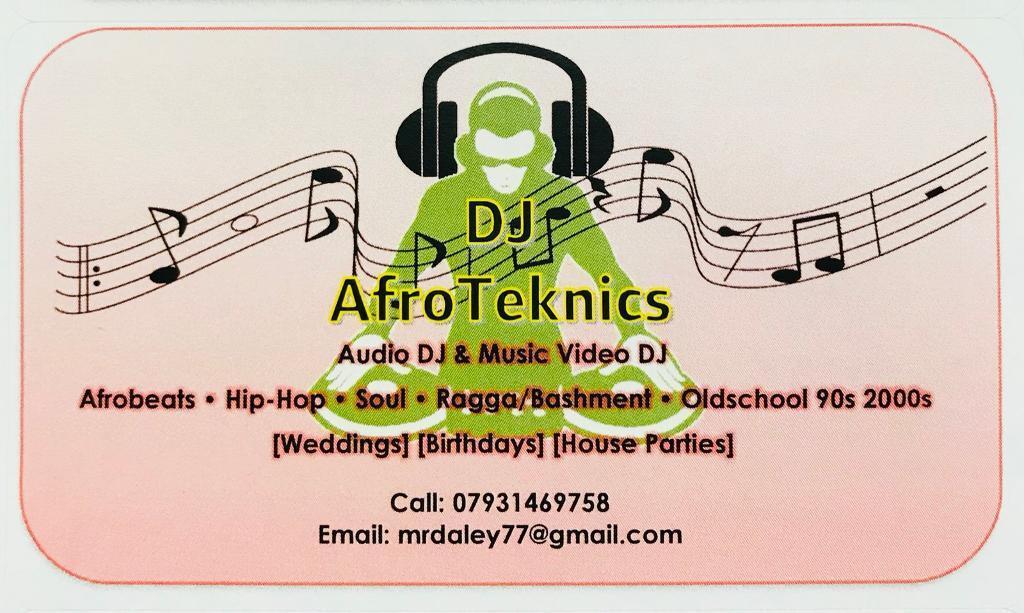 DJ hire for your parties - DJ Afroteknics - Afrobeats , Hip Hop, OldSchool, 90s, 2000s, Bashment