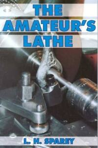 The amateur's lathe by author l h sparey engineering book rdgtools