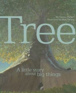Tree: A Little Story about Big Things, New, Parker, Steve Book