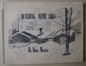 Book.BUILDING WITH LOGS,by B.Allan Mackie,