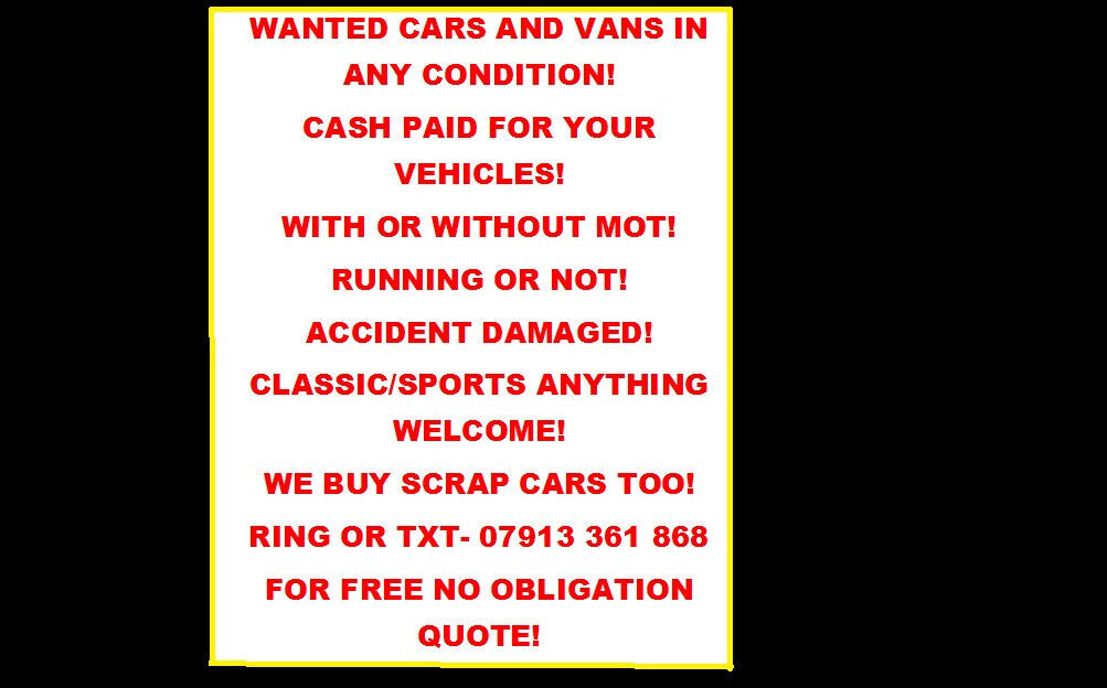 CASH PAID FOR ALL CARS & VANS ANY CONDITION FREE COLLECTION SELL ...