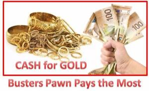CASH for GOLD! Busters Pawn pays the MOST CASH.  We have been a GOLD BUYER for 25 Years.  Safe Family Environment.