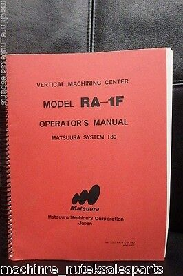 Matsuura Operator Manual Ra-1f Vertical Machining Center 180 T257-ra-1f-e-01