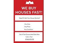 WE BUY HOUSES FAST!