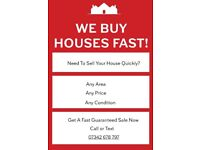 We Buy Houses Fast!