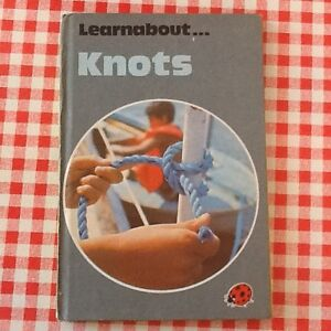 LEARN-ABOUT-KNOTS-Vintage-Ladybird-Matt-Cover-Hardback-Book-1977-Non-Fiction-70s