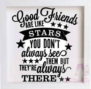 GOOD FRIENDS ARE LIKE STARS VINYL STICKER DIY BIRTHDAY GIFT IKEA RIBBA BOX FRAME