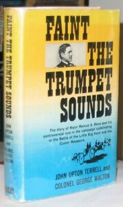 Faint the Trumpet Sounds: The Life & Trial of Major Reno -SIGNED
