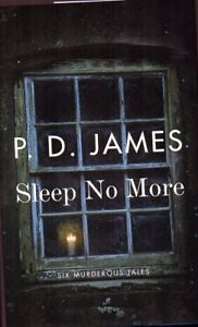 P.D.JAMES SLEEP NO MORE SIX MURDEROUS TALES SAVE $22! NEW