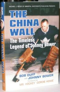 The China Wall: The Timeless Legend of Johnny Bower -(SIGNED)-