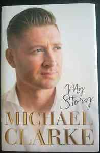 Michael Clarke: My Story by Michael Clarke Hardcover Book Cricket Carseldine Brisbane North East Preview
