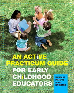 An Active Practicum Guide: Student Teaching in Early Childhood