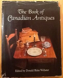 The Book of Canadian Antiques; Ed by Donald Webster