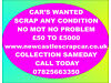 CALL US LAST CAR WANTED! BEST PRICES PAID FOR CARS MINIMUM £200*  CALL 07825 66 33 50 Ashington