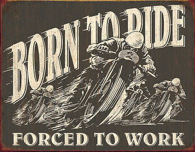 "Tin Sign ""Born To Ride-Forced To Work "" Motorcycles Harley Garage METAL Art"