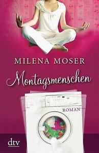Montagsmenschen - Roman von Milena Moser UNGELESEN