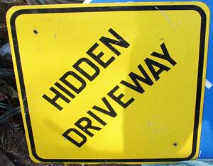 HIDDEN DRIVEWAY SIGN great  -man cave/dorm etc
