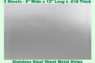 Stainless Steel Sheet Metal Strips 2 - Sheets 6 Wide X 12 Long X .018 Thick