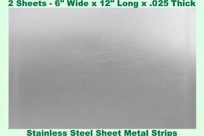 Stainless Steel Sheet Metal Strips 2 - Sheets 6 Wide X 12 Long X .025 Thick
