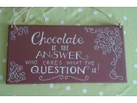 Chocolate is the answer plaque
