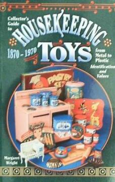 Boek : Housekeeping Toys from Metal to Plastic, Value Guide