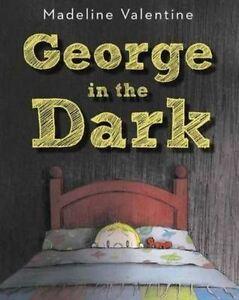 George in the Dark, Madeline Valentine, New