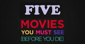 Movies You Have to Watch Before You Die