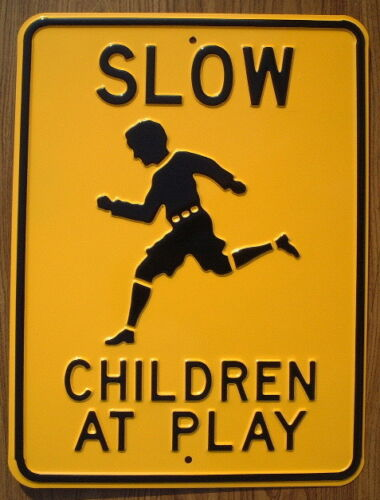 "SLOW CHILDREN AT PLAY  EMBOSSED Steel Street Sign   18"" by 24"" decor signs cars"