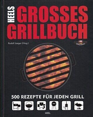 HEELS GROSSES GRILLBUCH 500 Rezepte für jeden Grill (Grillen/Smoker/Hand-Buch)