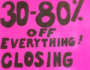 CLOSING SALE 30% TO 80% OFF EVERYTHING