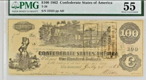 T-39 1862 $100 Confederate States PMG 55 About Uncirculated