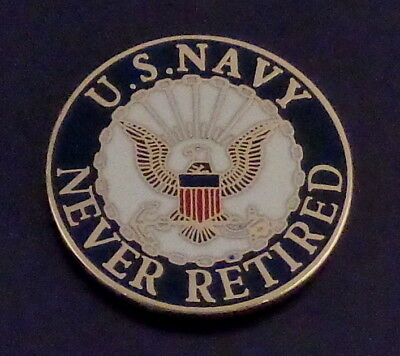 "U.S. NAVY NEVER RETIRED Lapel Pin 15/16"" round USN United States logo"
