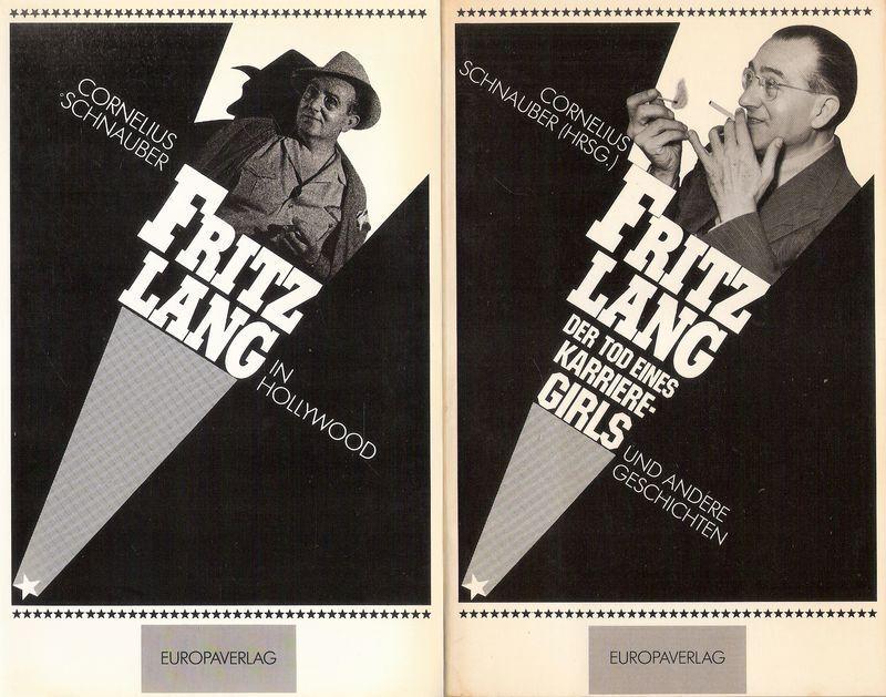 Schnauber: Fritz Lang in Hollywood. Beiliegend: Der Tod eines Karrieregirls..