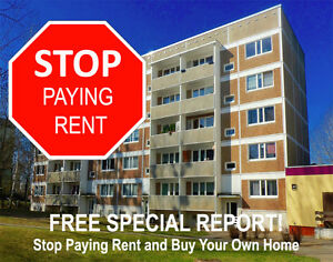 Stop Paying Rent and Own Your Own Home!