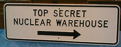 TOP SECRET NUCLEAR WAREHOUSE EMBOSSED LARGE STEEL SIGN