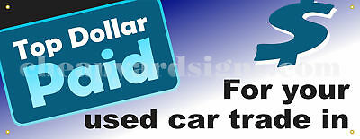 Top Dollar For Car Trades Banner Retail 18x48 Auto Dealer Business Store Sign
