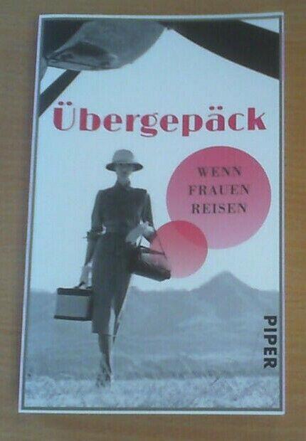 Übergepäck: Wenn Frauen reisen (Taschenbuch) EINMAL GELESEN!