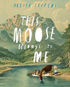 This Moose Belongs to Me von Oliver Jeffers (2012, Gebunden)