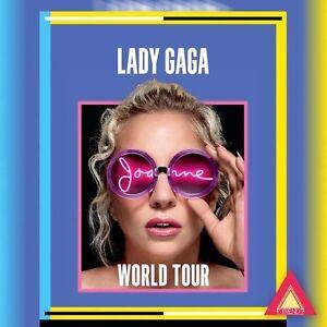 LADY GAGA Nov. 7th Little Caesars Arena Detroit Mi. SOLD OUT !!!