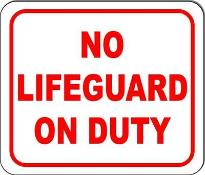 No Lifeguard On Duty Metal Outdoor Sign 4 High Letters On 20x24 Version