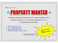 WANTED 3+ bed properties for Professional tenants