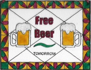 Bar Sign Free Beer tomorrow Stained Glass Painting