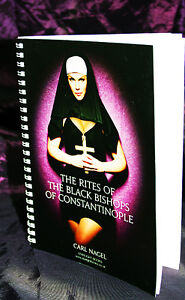 BLACK RITES OF THE BISHOPS OF CONSTANTINOPLE, Carl Nagel Starlight Books, Magick
