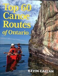 KEVIN CALLAN TOP 60 CANOE ROUTES IN ONTARIO SAVE $20 NEW