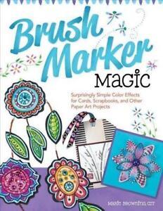 Brush Marker Magic von Marie Browning (2014, Gebundene Ausgabe)