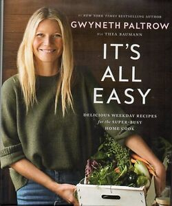 GWYNETH PALTROW IT'S ALL EASY 130 NEW RECIPES SAVE $34